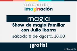 Show de magia familiar junto a Julio Ibarra: Semana de la imaginación