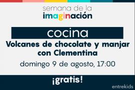 Volcanes de chocolate y manjar con Clementina: Semana de la imaginación