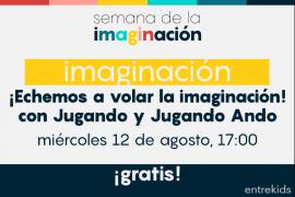 Echemos a volar la imaginación con JugandoyJugando Ando: Semana de la imaginación