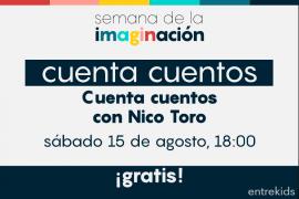 Cuenta Cuentos con Nico Toro: Semana de la imaginación