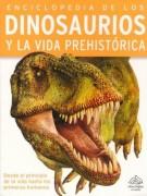 Enciclopedia de los Dinosaurios y la vida prehistórica
